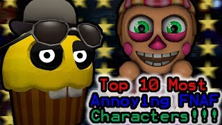 Top 10 Most Annoying FNAF Characters!!! || WHO ARE THE BIGGEST TROLLS IN FIVE NIGHTS AT FREDDY'S?