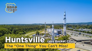 """Top Things to do in Huntsville, including the """"One Thing!"""" U.S. Road Trip vlog Ep. #4"""