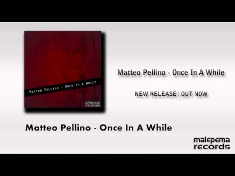 Matteo Pellino - Once In A While