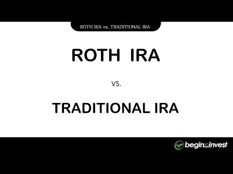 ROTH IRA vs. Traditional IRA - Begin To Invest
