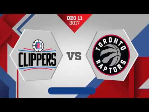 Toronto Raptors vs Los Angeles Clippers: December 11, 2017