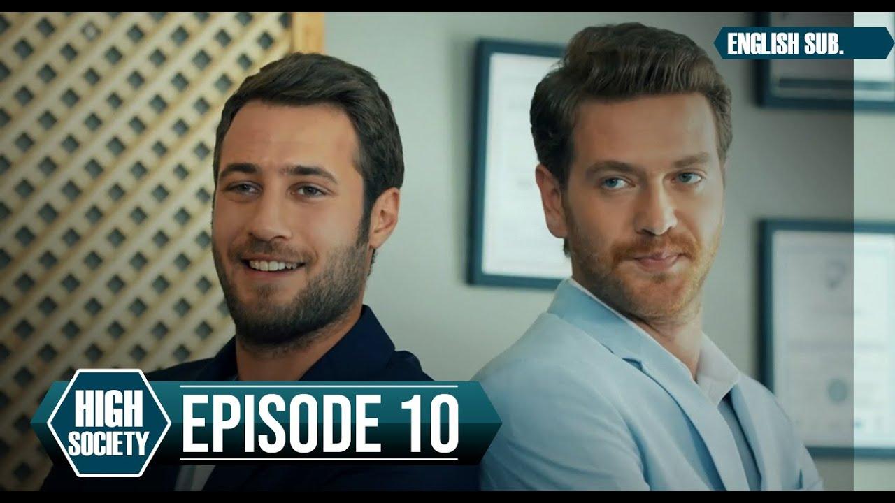 Download High Society - Episode 10 (English Subtitles) | Yuksek Sosyete