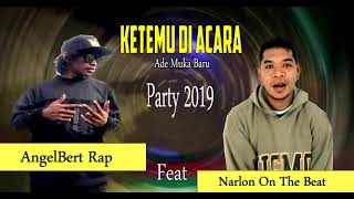 Ketemu Di Acara_(Ade Muka Baru)_ N.O.T.B Feat Angelbert Rap_Official Musik Audio 2019