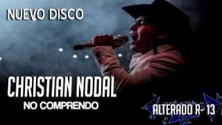 "Christian Nodal - "" No Comprendo "" [ Con Letra ] Inedita"