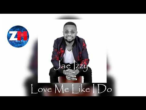 JAE IZZY - LOVE ME LIKE I DO (Audio) | ZedMusic | Zambian Music 2018