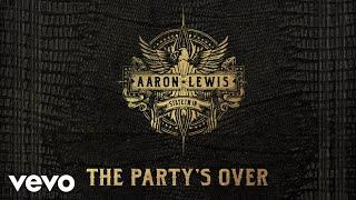 Aaron Lewis - The Party's Over (Audio)