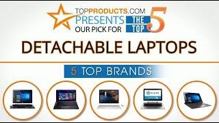 Best Detachable Laptop Reviews 2017 – How to Choose the Best Detachable Laptop