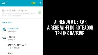 Como Deixar a Rede Wi-Fi Invisível (ocultar) - TP-LINK