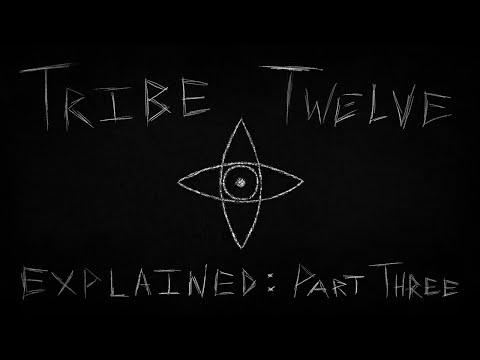 TribeTwelve: Explained - Part Three
