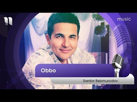 Sardor Bekmurodov - Obbo   Сардор Бекмуродов - Оббо (music version)