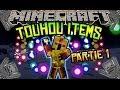 [FR]-Touhou Items-Partie 1 : Présentation de mods-[Minecraft 1.6.4]