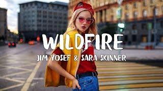 Download Jim Yosef & Sara Skinner - WILDFIRE (Lyrics) Mp3 and Videos