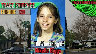 130 - The Vanishing of Mikelle Biggs