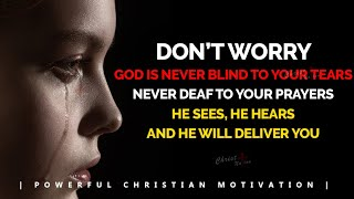 GOD KNOWS AND SEE YOUR TEARS | ALL THINGS ARE WORKING FOR YOUR GOOD | Powerful Motivational Video