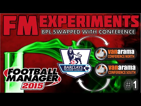 Barclays Premier League Swapped with the Conference North/South | Part 1 | FM15 Experiment