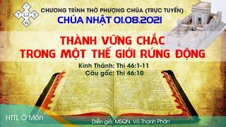 HTTL Ô MÔN - Chương trình thờ phượng Chúa 01/08/2021