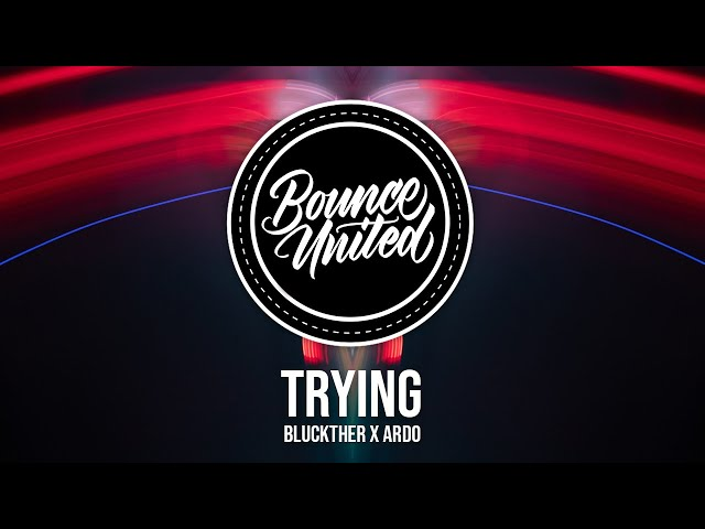 Bluckther x Ardo - Trying