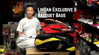 Yonex Lin Dan Exclusive II Racquet Bags - Differences between the 3 models