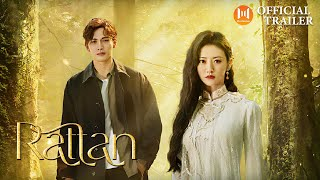 🔥Official Trailer🔥 Rattan (Sally Jing Tian, Vin Zhang) Dominated By A Badass Lady Demon