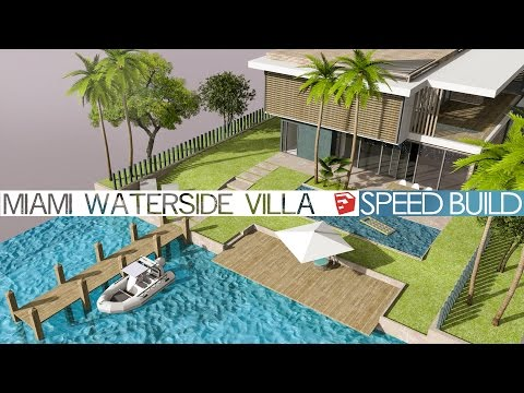 Sketchup Speed Build - Miami Waterside Villa
