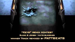 "Blank & Jones - nuits blanches - Remix by PATTBEATS - Winner Track ""Keys"" remix contest"