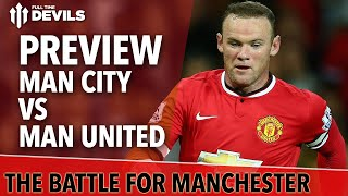 The Battle For Manchester  | Manchester City vs Manchester United | Match Preview