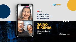 LIVE APMT com Jairo e Kênia | Missionários no Brasil