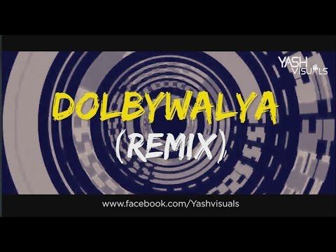 Dolbywalya (Remix)  - DJ Saurabh SDD &  DJ Ankit Mumbai ( Yash Visuals)