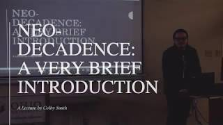 Neo-Decadence: A Lecture