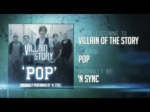 'N Sync - POP (Villain Of The Story cover)