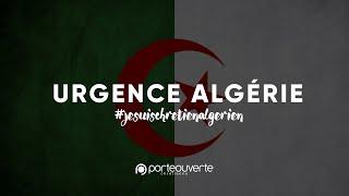 ⚠️ URGENCE ALGÉRIE  ⚠️ Des pasteurs lancent un message au Président Emmanuel Macron