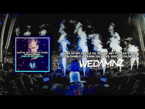 Don Diablo Vs. Avicii - King Of My Castle Vs. SOS Vs. Sky Full Of Stars (WeDamnz Mashup)