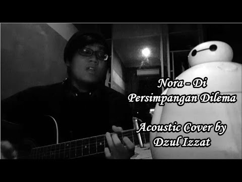 Nora - Di Persimpangan Dilema Acoustic Cover by Dzul Izzat (with Chords Tutorial)