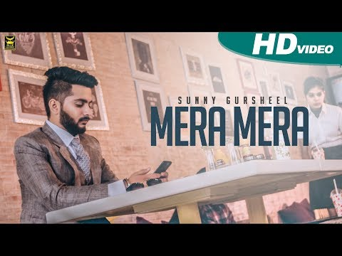 Mera Mera | Sunny Gursheel | Full Punjabi Video Song 2017 | Blue Hawk Productions
