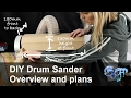 DIY Drum Sander Overview and Plans