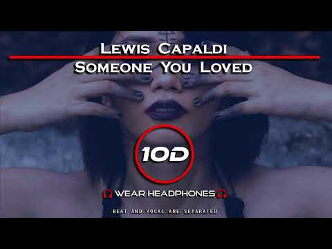 lewis-capaldi---someone-you-loved-[10d-song]-(not-8d---9d-audio)