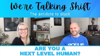Ep. 118: Are You A Next Level Human?