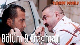 Türk Malı 8. Bölüm Fragman