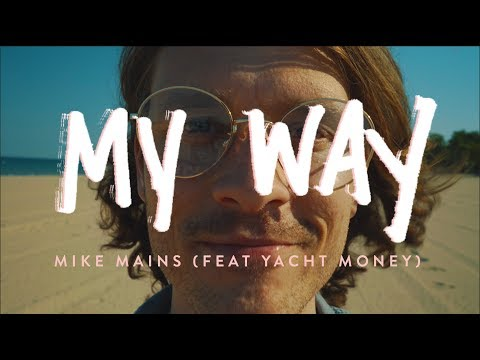 Mike Mains (Feat Yacht Money) - My Way (Official Video)