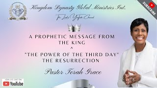 """Pastor Torah Grace - PROPHETIC MESSAGE FROM THE KING ^ """"THE POWER OF THE THIRD DAY"""" THE RESURRECTION"""