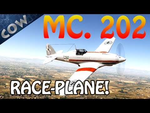 War Thunder - M.C. 202 Folgore: RACE-PLANE! | War Thunder Gameplay w/ Commentary