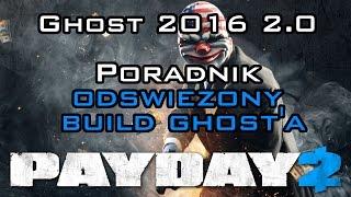 PAYDAY 2 - Poradnik dla pocz?tkuj?cych: Ghost 2016 (lipiec) - od?wie?ony build 2.0