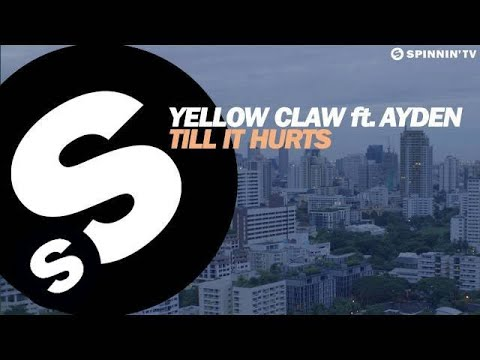 Yellow Claw - Till It Hurts Ft. Ayden [OUT...