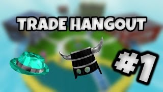 ROBLOX - Trade Hangout - Ep 1!