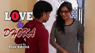 """LOVE & DHOKHA""  Heart touching  Love Story (Hindi Short Film)"