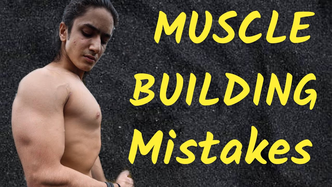 6 Muscle Building Mistakes That Are Holding Back Your Results