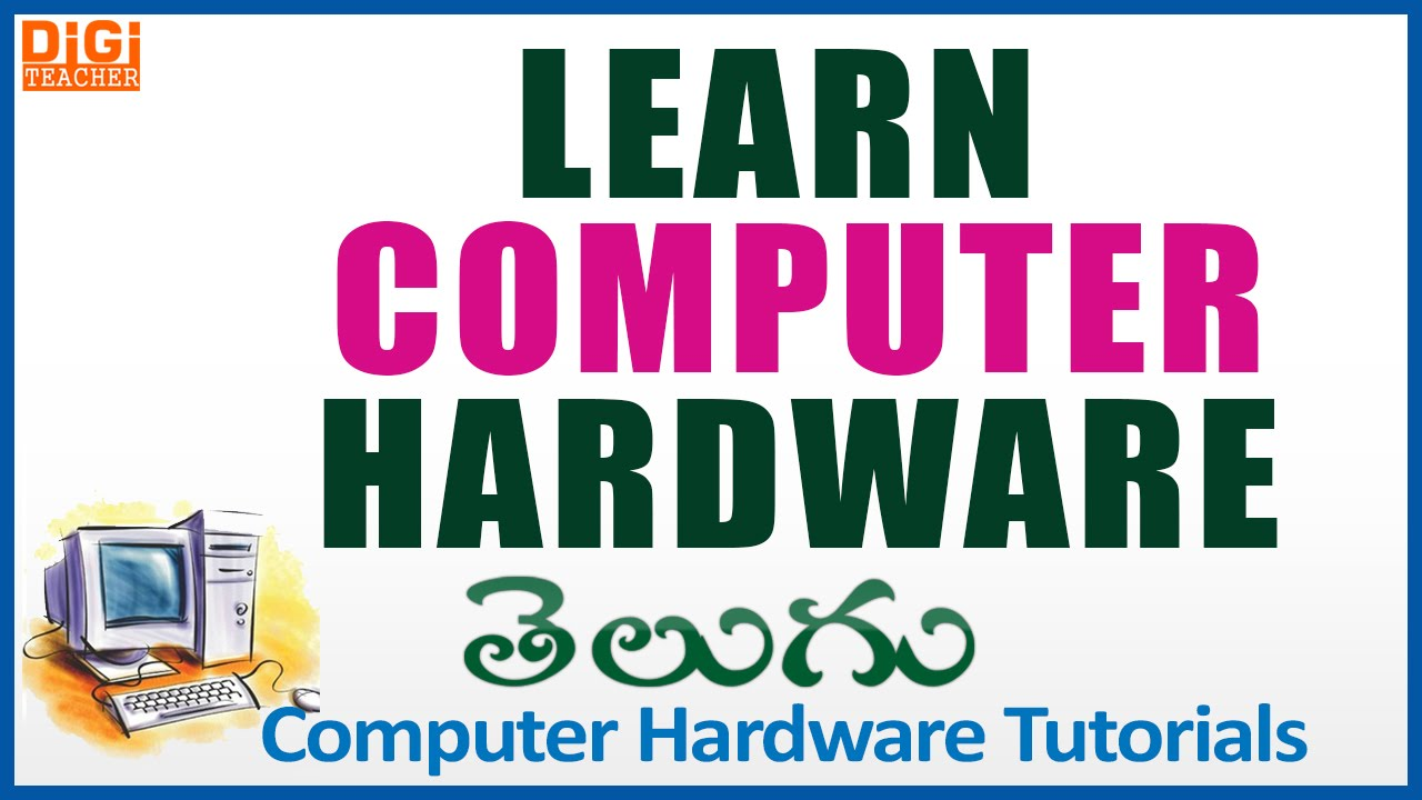 Learn computer hardware in telugu computer hardware tutorials digi teacher