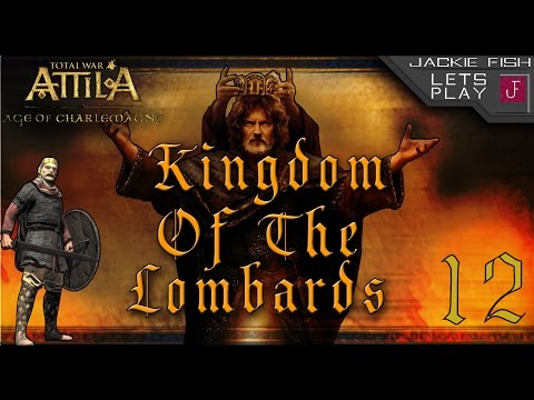 "{12} Total War: Attila - Age of Charlemagne - Kingdom of The Lombards ""The Kingdom Of Italy ?"""