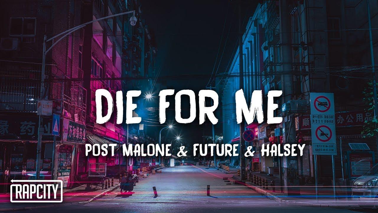 Post Malone - Die For Me ft  Future & Halsey (Lyrics)