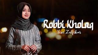 Veve Zulfikar - Robbi Kholaq ( Lyric Video )